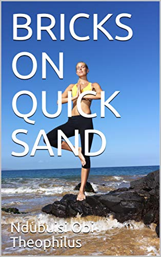 BRICKS ON QUICK SAND (An Essay on the Logic of Corruption Book 7) (English Edition)