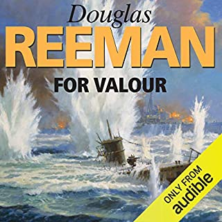 For Valour                   By:                                                                                                                                 Douglas Reeman                               Narrated by:                                                                                                                                 David Rintoul                      Length: 9 hrs and 51 mins     32 ratings     Overall 4.5