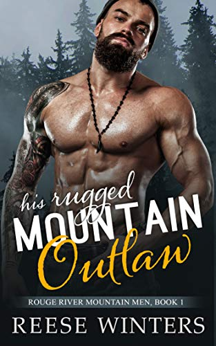 His Rugged Mountain Outlaw (Rouge River Mountain Men Book 1) (English Edition)