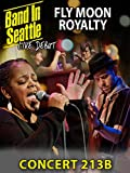 Fly Moon Royalty - Band In Seattle Concert 213 B