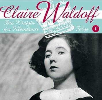 Claire Waldoff, Folge 1