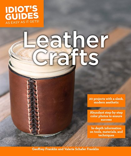 Compare Textbook Prices for Leather Crafts: In-Depth Information on Tools, Materials, and Techniques Idiot's Guides Illustrated Edition ISBN 9781615648955 by Schafer Franklin, Valerie,Franklin, Geoffrey