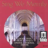 Sing We Merrily: Choral Music from St. John's Episcopal Cathedral, Denver (1992-12-11)