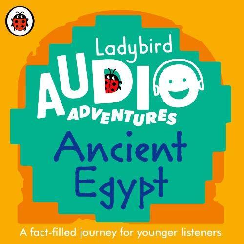 Ancient Egypt: Ladybird Audio Adventures cover art