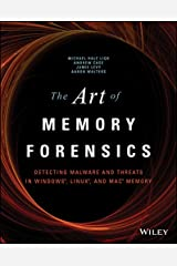 The Art of Memory Forensics: Detecting Malware and Threats in Windows, Linux, and Mac Memory Kindle Edition