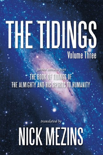The Tidings: Further Extracts from the Book of Tidings of the Almighty and His Spirits to Humanity (English Edition)