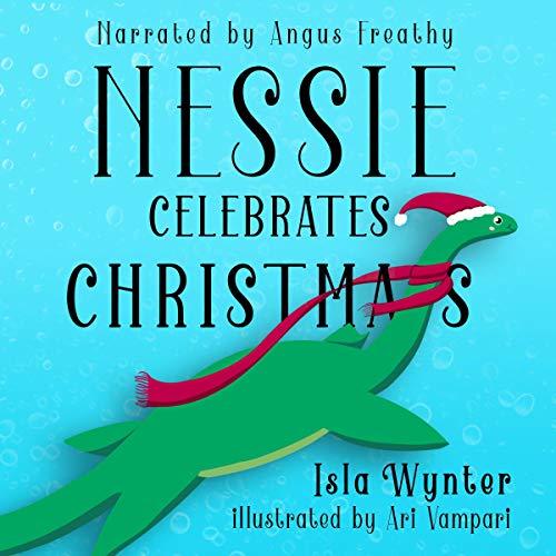 Nessie Celebrates Christmas Audiobook By Isla Wynter cover art