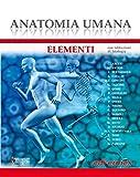 Anatomia umana. Elementi. Con istituzioni di Istologia. Con Contenuto digitale per download e accesso on line