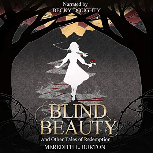 Blind Beauty and Other Tales of Redemption audiobook cover art