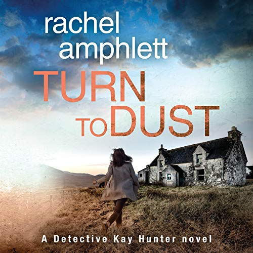 Turn to Dust: A Detective Kay Hunter Novel audiobook cover art