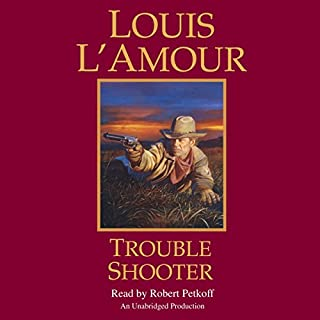 Trouble Shooter     A Novel              Auteur(s):                                                                                                                                 Louis L'Amour                               Narrateur(s):                                                                                                                                 Robert Petkoff                      Durée: 6 h et 58 min     2 évaluations     Au global 5,0