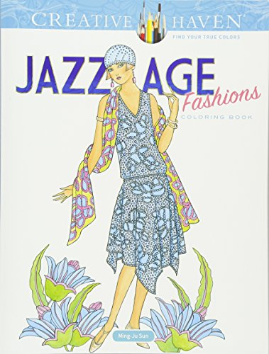 Creative Haven Jazz Age Fashions Coloring Book (Creative Haven Coloring Books)