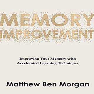 Memory Improvement: Improving Your Memory with Accelerated Learning Techniques cover art
