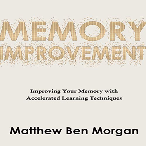 Memory Improvement: Improving Your Memory with Accelerated Learning Techniques audiobook cover art