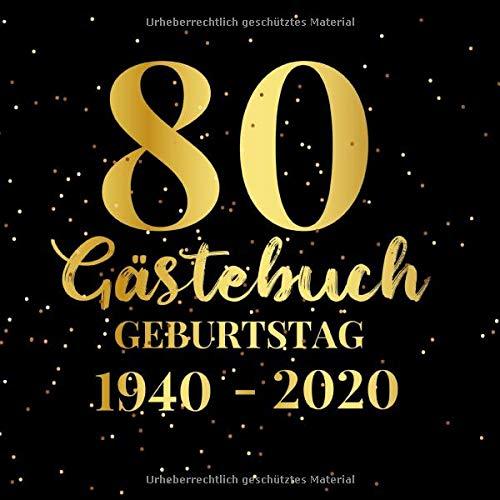 80 Gästebuch Geburtstag 1940 2020: Gästebuch zum Eintragen - schöne Geschenkidee für 80 Jahre im...