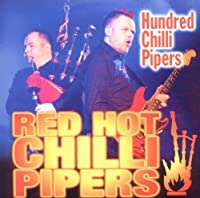 Hundred Chilli Pipers by Red Hot Chilli Pipers (2014-01-02)