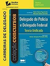 Teoria Unificada - Delegado de Polícia e Delegado Federal