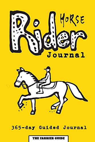 Horse Rider Journal: 365-day Guided Horse Journal With Prompts, Reminders and Horse Quotes to Ease Writing - Includes Sections on Health, Wellness, ... to Horse Riding [6 x 9 Inches / Yellow]