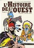 L'Histoire de l'ouest, Tome 1 - Vers l'inconnu ; Les aventuriers ; La grande vallée