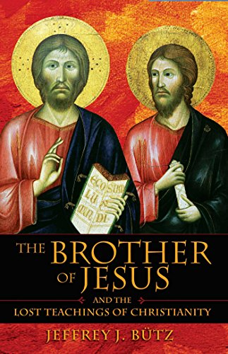 Compare Textbook Prices for The Brother of Jesus and the Lost Teachings of Christianity Original ed. Edition ISBN 9781594770432 by Jeffrey J. Bütz