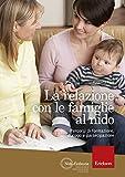 La relazione con le famiglie al nido. Percorsi di formazione, dialogo e partecipazione...