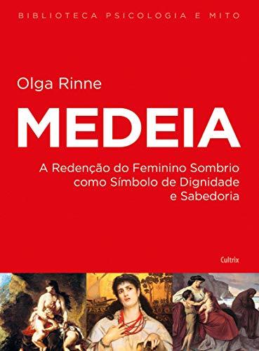 Medeia: A Redenção do Feminino Sombrio Como Símbolo de Dignidade e Sabedoria