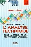 Guide complet de l'analyse technique pour la gestion de vos portefeuilles boursiers - Format Kindle - 9782818807583 - 27,99 €