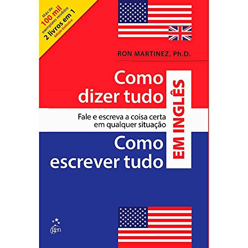 Como Dizer Tudo Em Ingles E Como Escrever Tudo Em Ingles (Edição 2 Em 1 )
