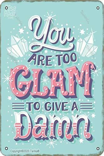 Dekoschild 'You Are Too Glam To Gibe A Damn Iron', Retro-Look, 20 x 30 cm, für Zuhause, Küche, Badezimmer, Bauernhof,...
