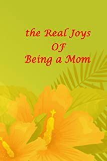 """the Real Joys of Being a Mom: Super Notebook Fun Mother's Day Activity; Journal of Ideas to Make Lasting Memories; 6"""" x 9""""..."""