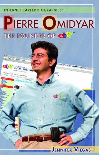 Pierre Omidyar: The Founder of Ebay (Internet Career Bios)