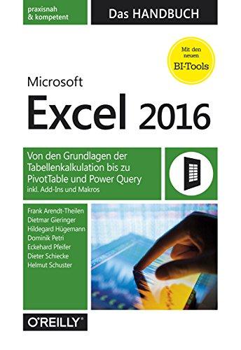 Microsoft Excel 2016 – Das Handbuch: Von den Grundlagen der Tabellenkalkulation bis zu PivotTable und Power Query inkl. Add-Ins und Makros