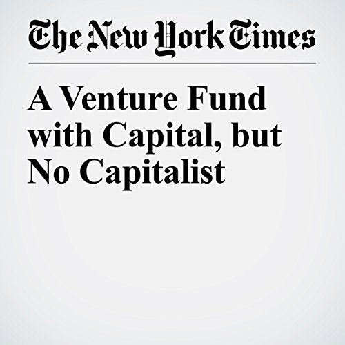 A Venture Fund with Capital, but No Capitalist audiobook cover art