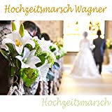 Hochzeitsmarsch Wagner