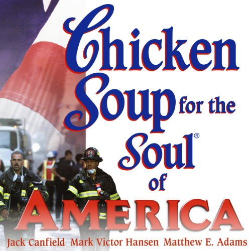 Chicken Soup for the Soul of America: Stories to Heal the Heart of Our Nation cover art