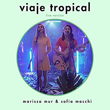 Viaje Tropical (Live)