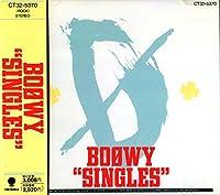 BOφWY SINGLES