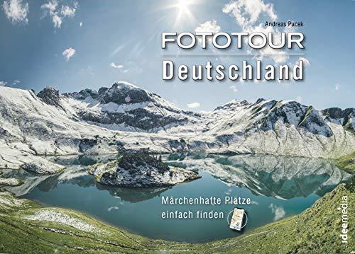 Fototour Deutschland - Wilde Landschaften: Märchenhafte Plätze einfach finden - Smartphone-Anbindung (Bildbände / Qualitativ hochwertige Fotobücher ... - Heimat neu entdecken / Mit Mobile-Anbindung