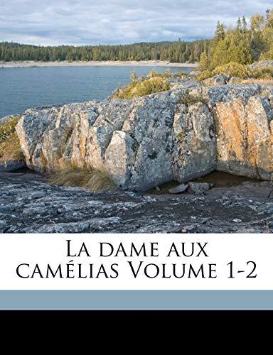 La dame aux camélias Volume 1-2