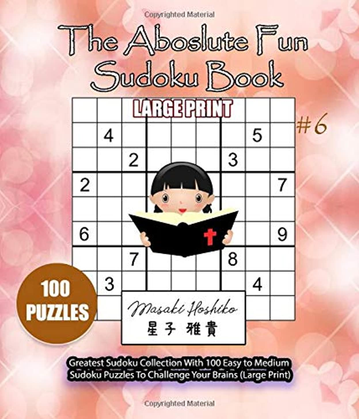 The Aboslute Fun Sudoku Book #6: Greatest Sudoku Collection With 100 Easy to Medium Sudoku Puzzles To Challenge Your Brains (Large Print)