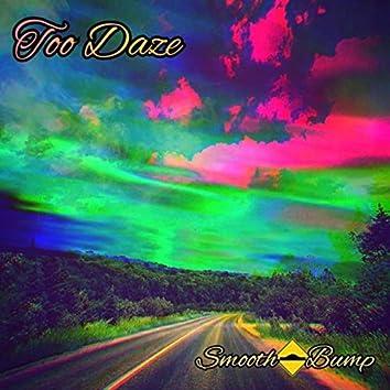 Too Daze