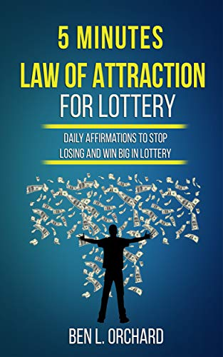 5 Minutes Law Of Attraction For Lottery: Daily Affirmations To Stop Losing And Win Big In Lottery (English Edition)