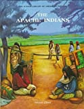 The Apache Indians (Junior Library of American Indians)
