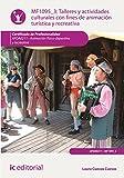 Talleres y actividades culturales con fines de animación turística y recreativa. AFDA0211 - Animación físico-deportiva y recreativa