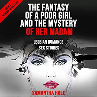 The Fantasy of a Poor Girl and the Mystery of Her Madam: Lesbian Romance Sex Stories audiobook cover art