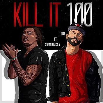 Kill It 100