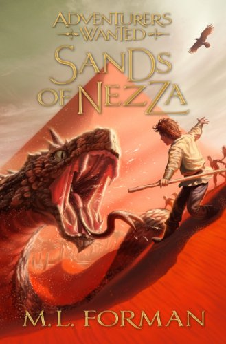 Compare Textbook Prices for Adventurers Wanted, Book 4: Sands of Nezza Reprint Edition ISBN 9781609079369 by M. L. Forman