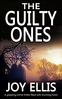 THE GUILTY ONES a gripping crime thriller filled with stunning twists (JACKMAN & EVANS Book 4) by [JOY ELLIS]