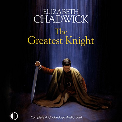 The Greatest Knight                   By:                                                                                                                                 Elizabeth Chadwick                               Narrated by:                                                                                                                                 Christopher Scott                      Length: 17 hrs and 16 mins     395 ratings     Overall 4.3
