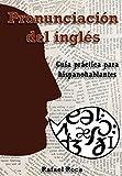 Pronunciación del inglés: Guía práctica para hispanohablantes